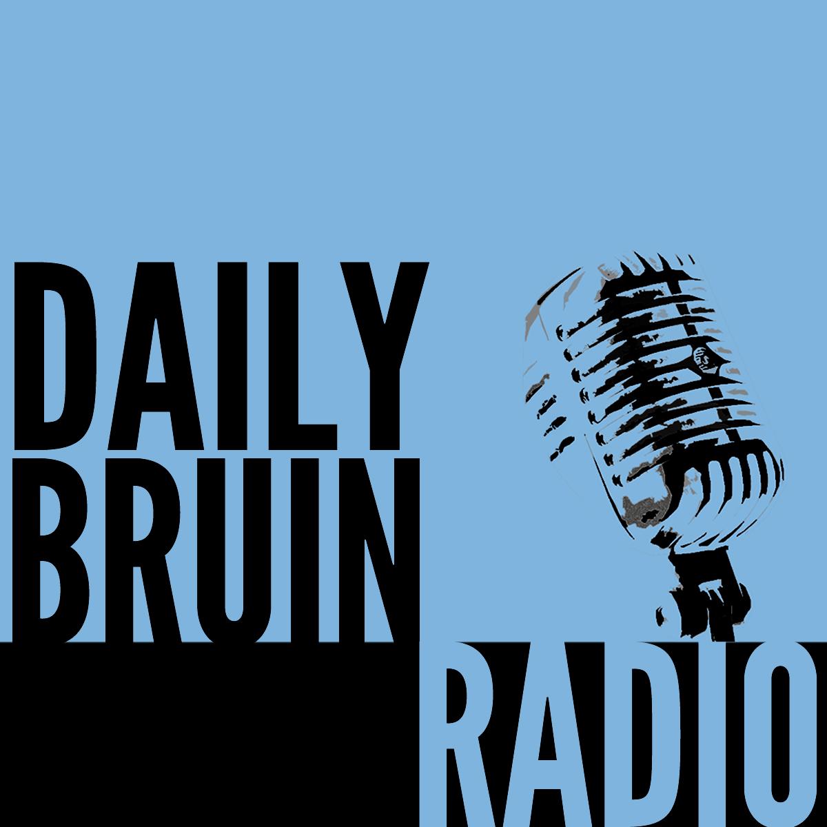 Daily Bruin Radio » Daily Bruin Radio